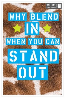 Life Lessons - Why Blend In When You Can Stand Out