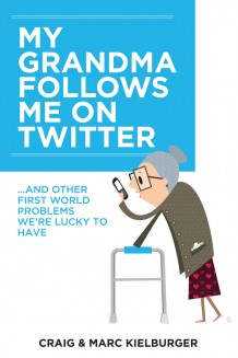 My Grandma Follows Me on Twitter