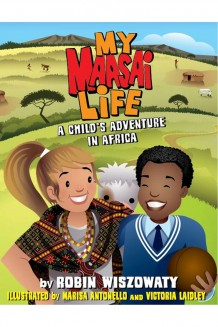 My Maasai Life - A Child's Adventure in Africa