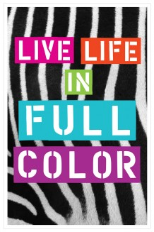 Life Lessons - Live Life in Full Color